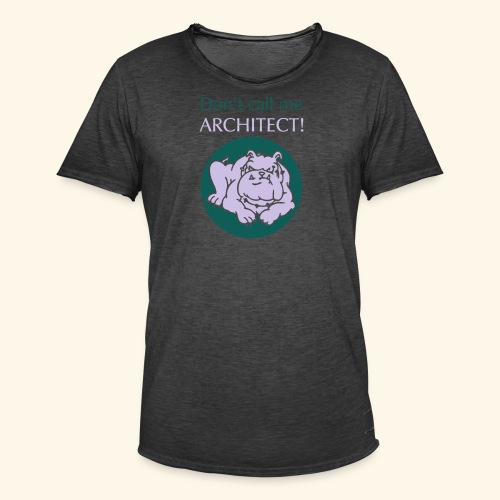 Don't call me architect!, Bulldog, bicolor - Männer Vintage T-Shirt