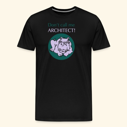 Don't call me architect!, Bulldog, bicolor - Männer Premium T-Shirt