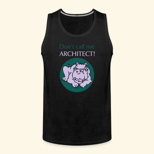 Don't call me architect!, Bulldog, bicolor - Männer Premium Tank Top
