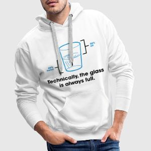 Glass Is Always Full 2 (dd)++ T-Shirts - Men's Premium Hoodie