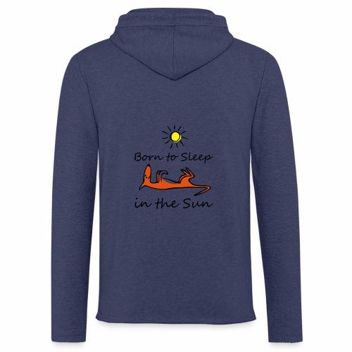 Born to sleep in the sun - Leichtes Kapuzensweatshirt Unisex