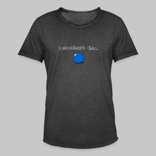 Linkshänderball - Männer Vintage T-Shirt