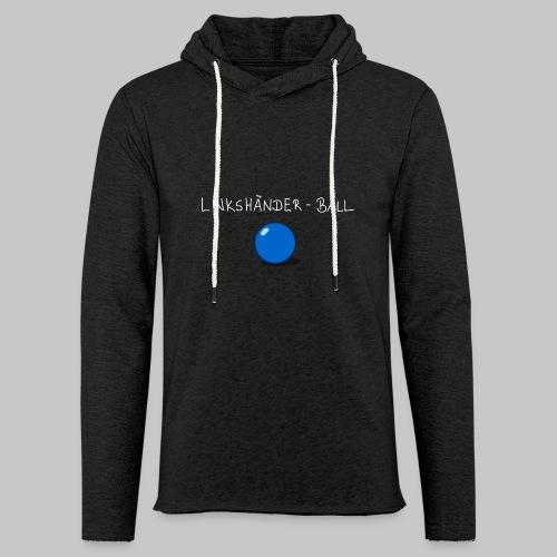 Linkshänderball - Leichtes Kapuzensweatshirt Unisex