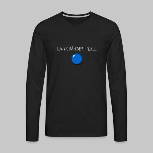 Linkshänderball - Männer Premium Langarmshirt