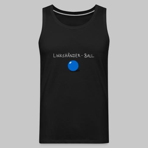 Linkshänderball - Männer Premium Tank Top