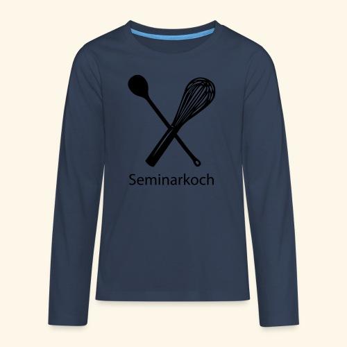 Seminarkoch - Burschen - Teenager Premium Langarmshirt
