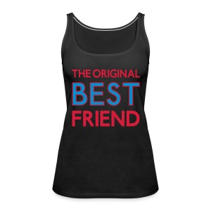 The original BEST FRIEND, Best Firends, beste Freunde, Sprüche, Friends, Freunde, Kumpels, Freundinen, beste Freundinen, Freundschaft, friendship, www.eushirt.com Pullover & Hoodies - Frauen Premium Tank Top