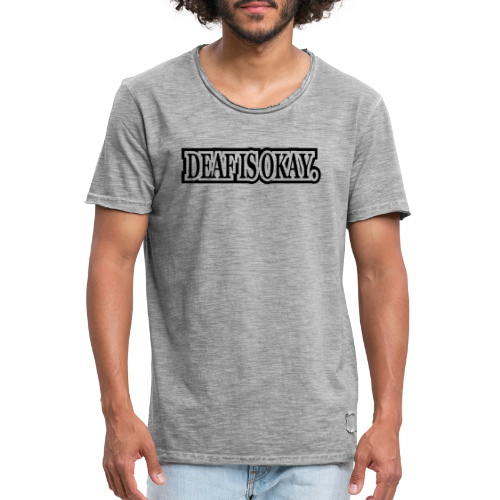 Deaf is Okay! - Männer Vintage T-Shirt