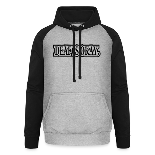Deaf is Okay! - Unisex Baseball Hoodie