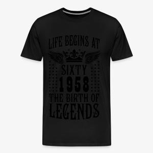 Life begins at SIXTY 1958 The Birth of Legends 50 T-Shirt - Männer Premium T-Shirt