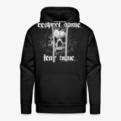 respect some. fear none. - Männer Premium Hoodie
