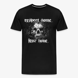 respect some. fear none. - Männer Premium T-Shirt
