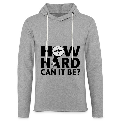 How hard can it be? Hoodie - Leichtes Kapuzensweatshirt Unisex