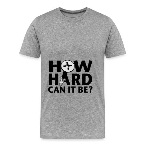 How hard can it be? Hoodie - Männer Premium T-Shirt