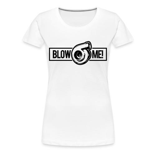 Blow Me Turbo - Women's Premium T-Shirt