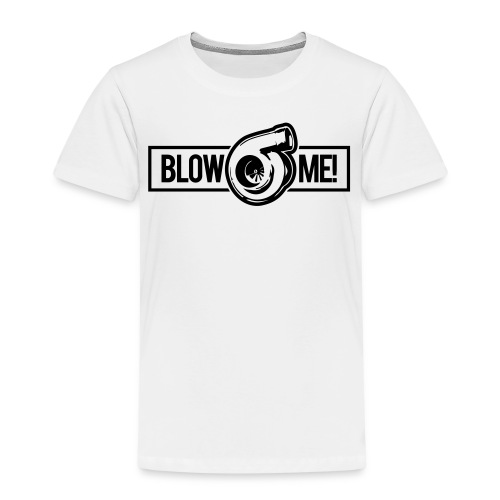 Blow Me Turbo - Kids' Premium T-Shirt
