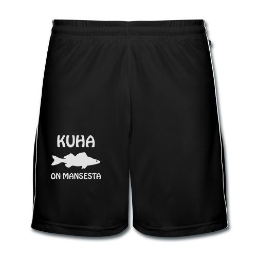 KUHA ON MANSESTA - Miesten jalkapalloshortsit