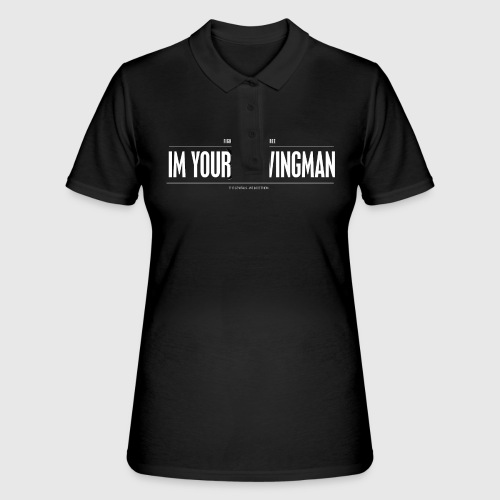 IM YOUR WINGMAN - Women's Polo Shirt