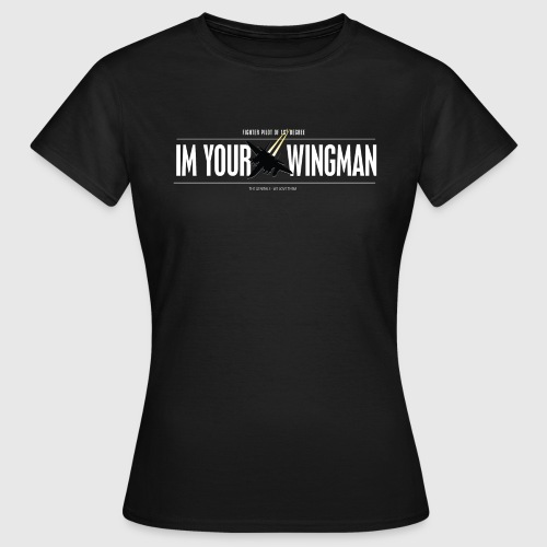 IM YOUR WINGMAN - Dame-T-shirt