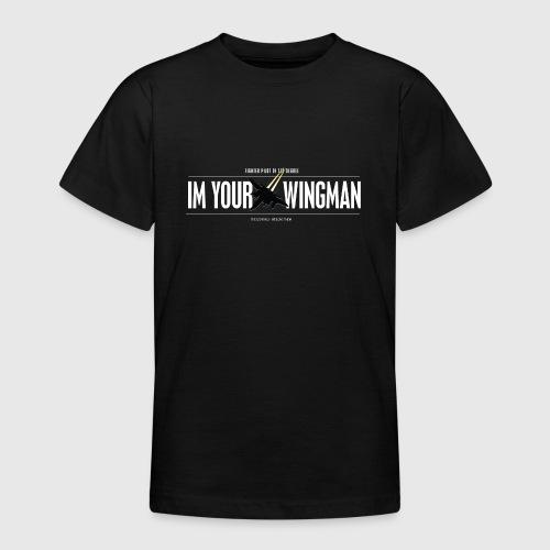 IM YOUR WINGMAN - Teenager-T-shirt