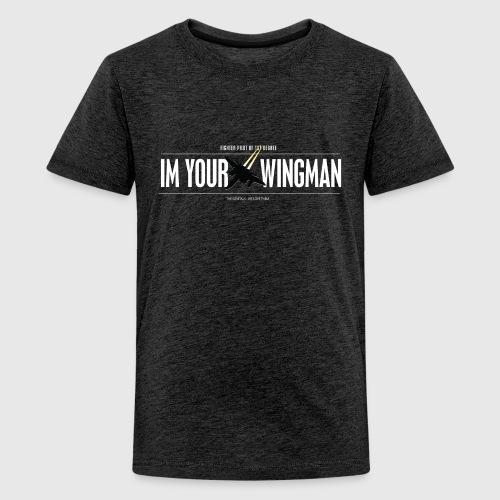 IM YOUR WINGMAN - Teenager premium T-shirt