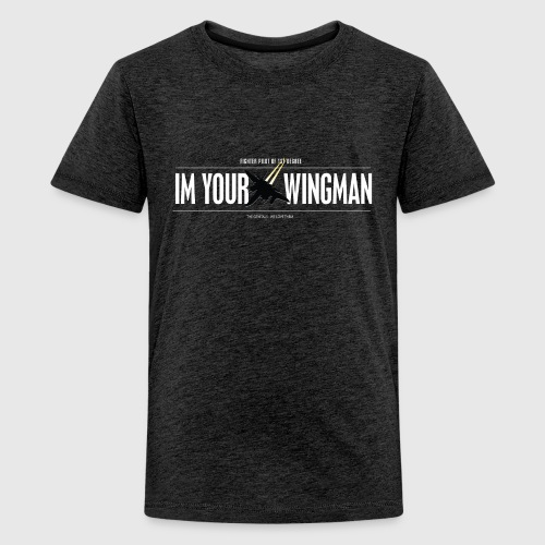IM YOUR WINGMAN - Teenager premium T-shirt