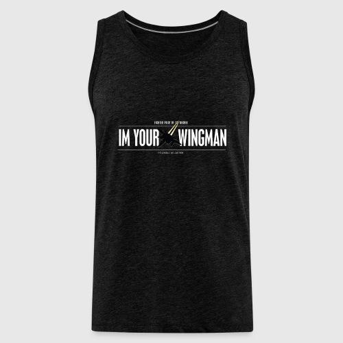 IM YOUR WINGMAN - Herre Premium tanktop