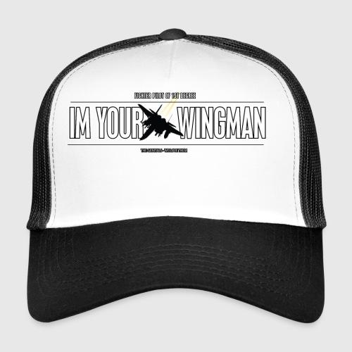 IM YOUR WINGMAN - Trucker Cap