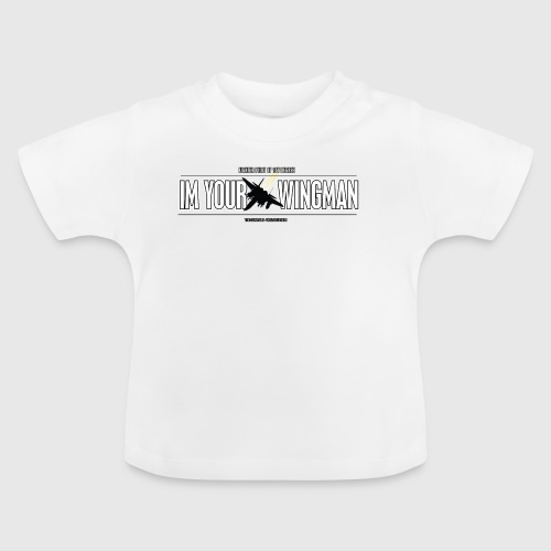 IM YOUR WINGMAN - Baby T-shirt