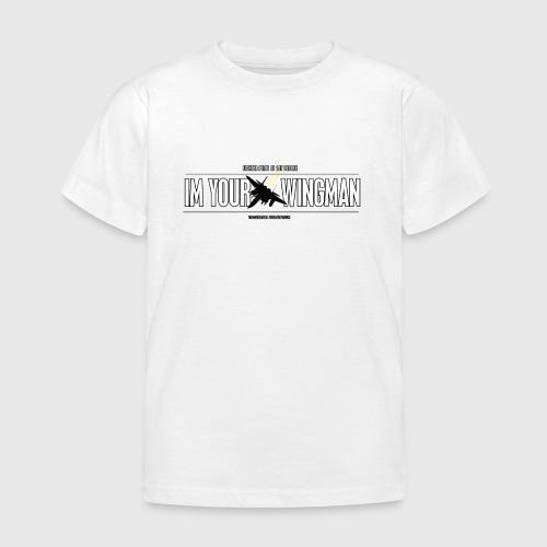 IM YOUR WINGMAN - Børne-T-shirt