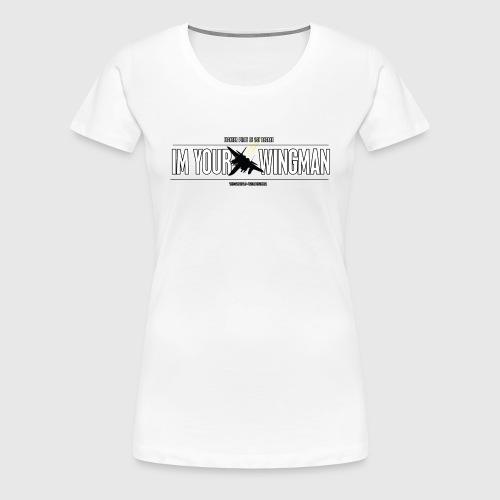 IM YOUR WINGMAN - Dame premium T-shirt