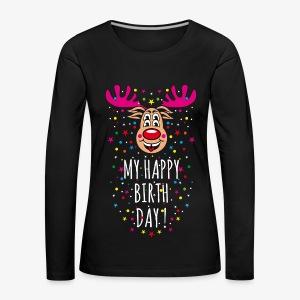 Hirsch Rudi My Happy Birthday Rentier Spruch 123 - Frauen Premium Langarmshirt