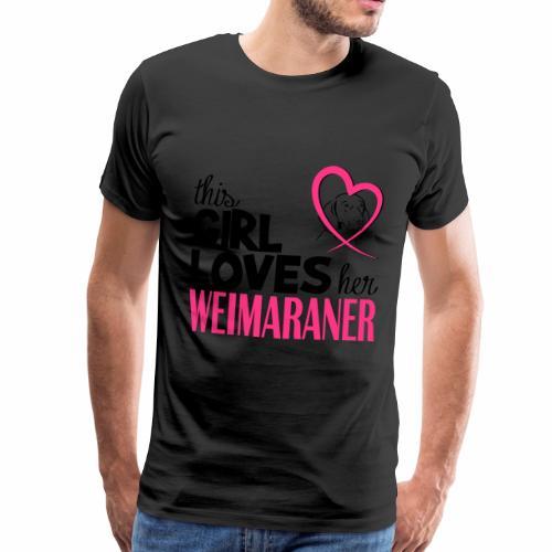 Maglietta Premium da uomo - This girl loves her weimaraner