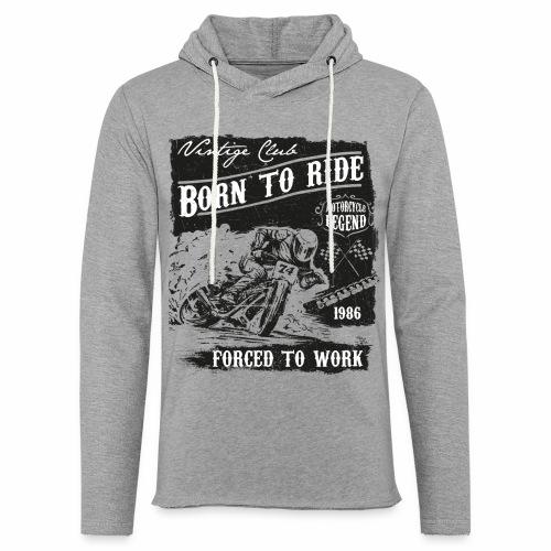 Born to Ride - Leichtes Kapuzensweatshirt Unisex