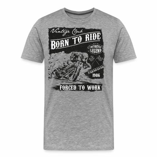 Born to Ride - Männer Premium T-Shirt