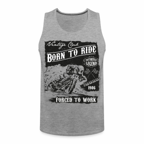 Born to Ride - Männer Premium Tank Top