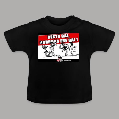 Besta bai borroka ere bai - T-shirt Bébé