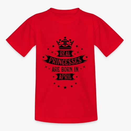 04 Real Princesses are born in April Princess Baby Body - Teenager T-Shirt
