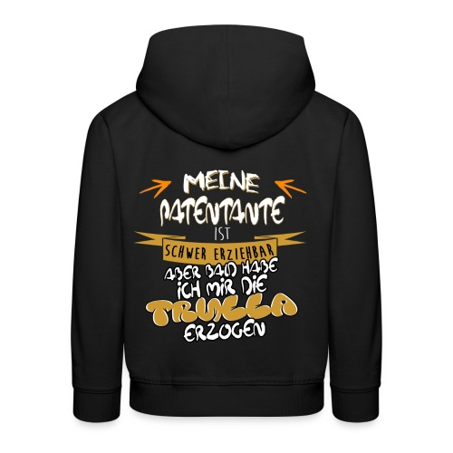 PAtentante schwer erziehbare Trulla Geschenk Shirt lustig genial - Kinder Premium Hoodie