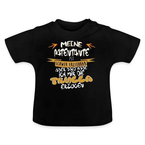 PAtentante schwer erziehbare Trulla Geschenk Shirt lustig genial - Baby T-Shirt