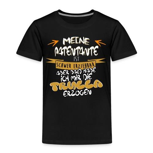 PAtentante schwer erziehbare Trulla Geschenk Shirt lustig genial - Kinder Premium T-Shirt