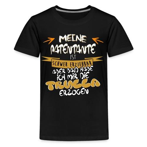 PAtentante schwer erziehbare Trulla Geschenk Shirt lustig genial - Teenager Premium T-Shirt