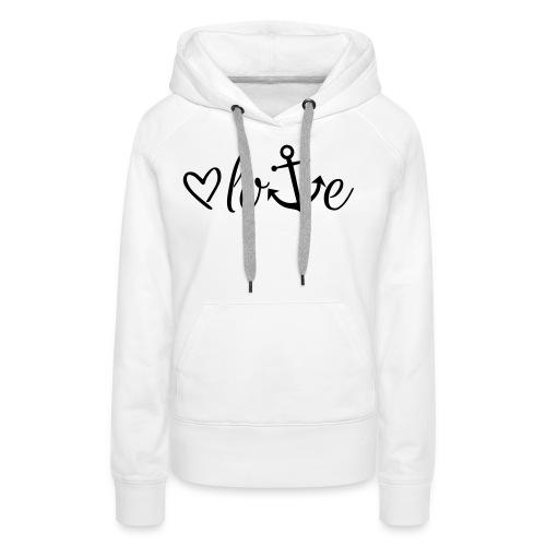 Anker Liebe Premium T-Shirt - Frauen Premium Hoodie