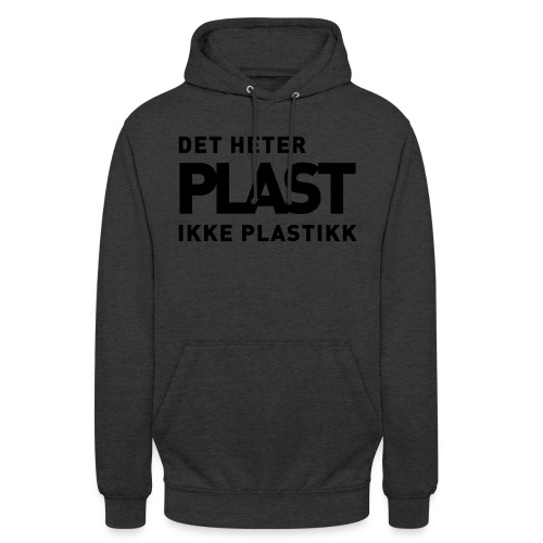 Det heter plast - Unisex-hettegenser