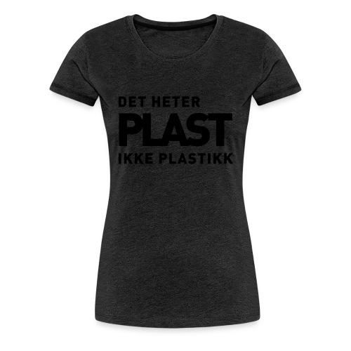 Det heter plast - Premium T-skjorte for kvinner