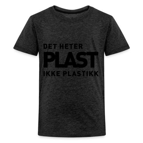 Det heter plast - Premium T-skjorte for tenåringer