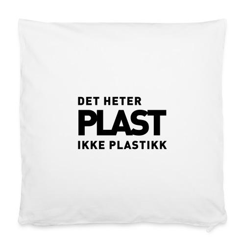Det heter plast - Putevar 40 x 40 cm