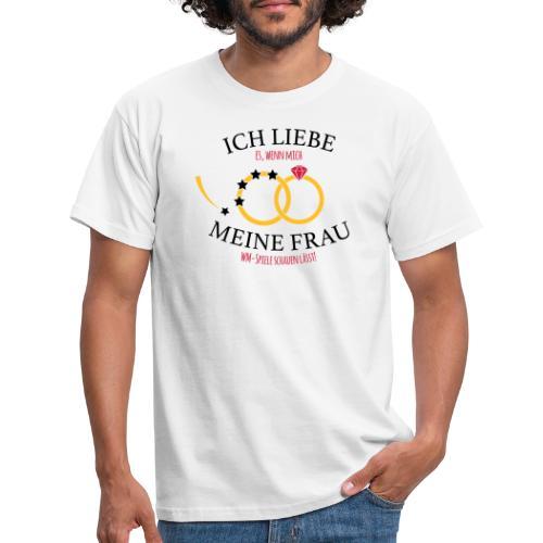Ich liebe meine Frau - WM-Special - Männer T-Shirt