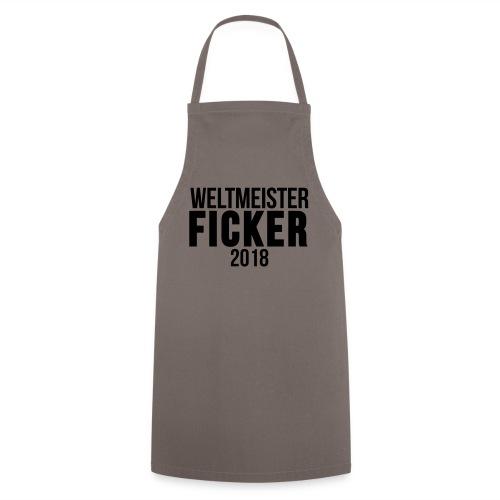Weltmeister Ficker 2018 T-Shirts - Kochschürze