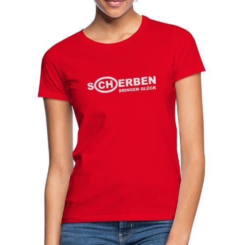 Scherben bringen Glück - Frauen T-Shirt